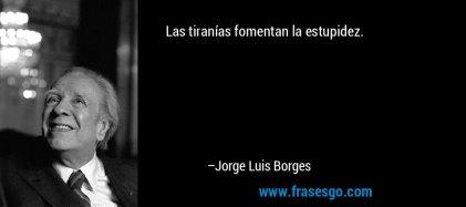 http://www.frasesgo.com/frase/frase-de-jorge_luis_borges-142088.html